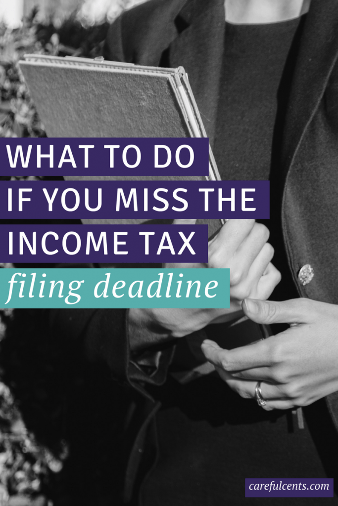 Did you miss the income tax deadline? Here's what you need to do right now.